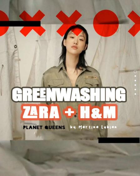 Greenwashing: H&M + Zara - Planet Queens by Martina Lubian