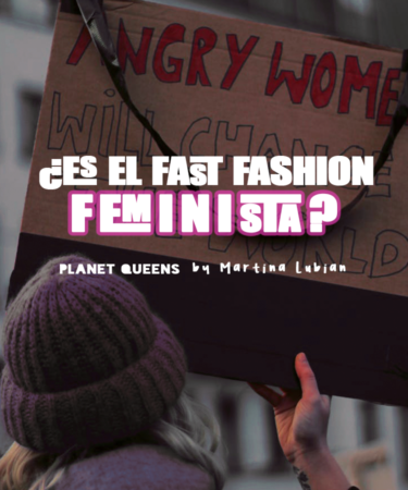 ¿Es el fast fashion feminista?- Planet Queens by Martina Lubian
